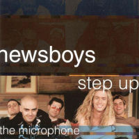 Newsboys - Step Up To The Microphone [CD]