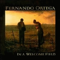 Ortega, Fernando - In A Welcome Field [CAS]