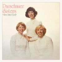 Parschauer Sisters - Alive Unto God [CD]
