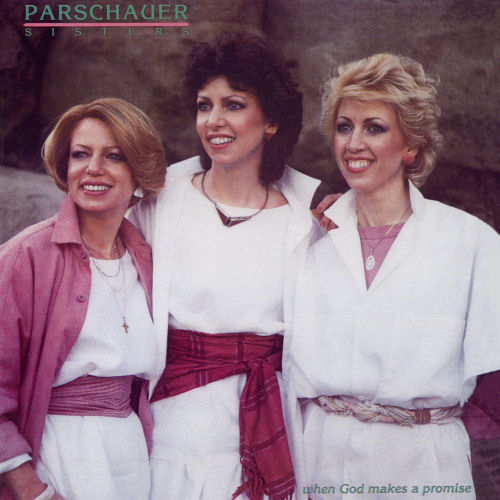 Parschauer Sisters - When God Makes A Promise [CAS]