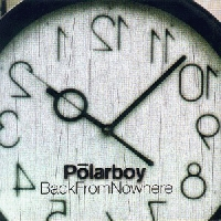 Polarboy - Back From Nowhere [CD]