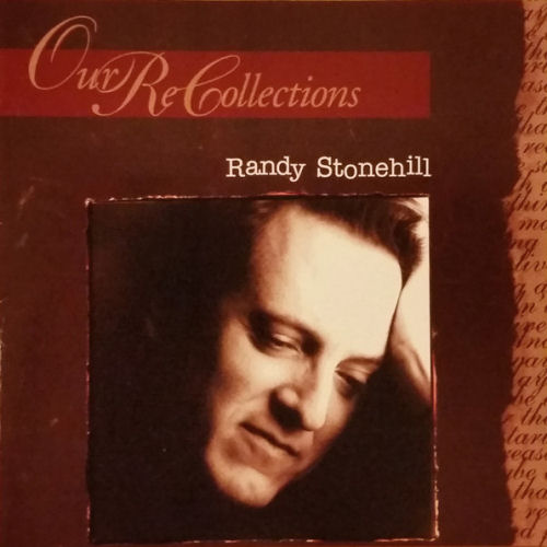 Stonehill, Randy - Our Recollections [CAS]