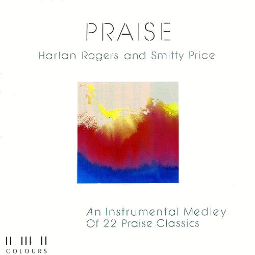 Rogers, Harlan & Smitty Price - Praise  [CD]