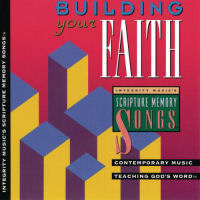 Scripture Memory Songs - Building Your Faith [CD]