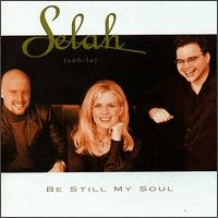 Selah - Be Still My Soul [CD]