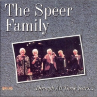 Speer Family, The - Through All These Years [CD]