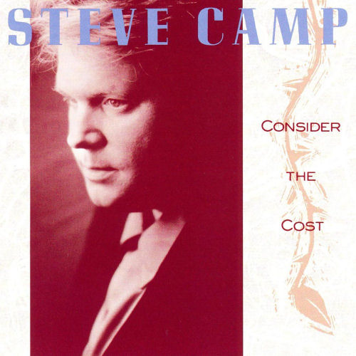 Camp, Steve - Consider The Cost [CD]
