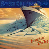 Sweet Comfort Band - Breakin' The Ice [CAS]