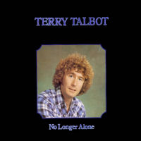 Talbot, Terry - No Longer Alone [CD]