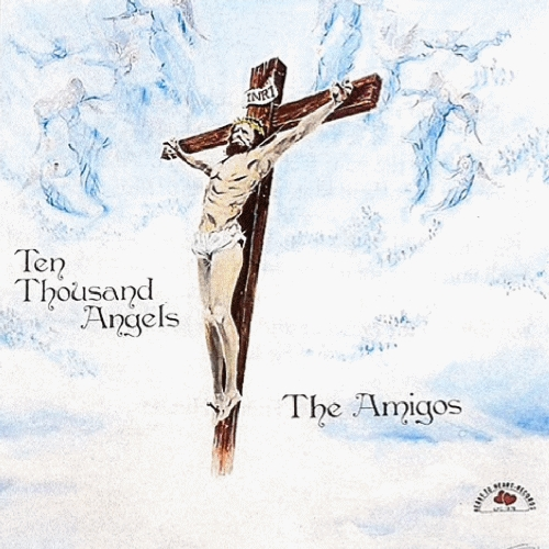 Amigos, The - Ten Thousand Angels [CAS]