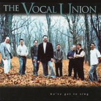 Vocal Union, The - We've Got To Sing [CD]