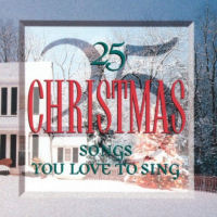 Various Artists - 25 Christmas Songs You Love To Sing [CAS]