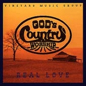 Vineyard - God's Country Worship, Real Love [CAS]