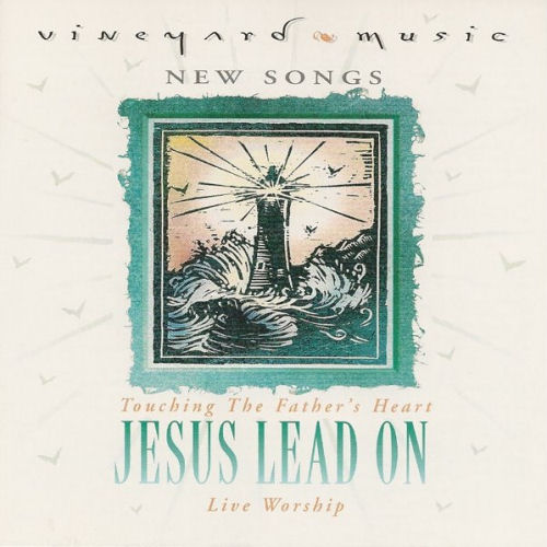 Vineyard - Touching The Father's Heart; #28 Jesus Lead On  [CD]