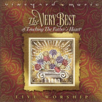 Vineyard - The Very Best Of Touching The Father's Heart; Live Worship [CAS]