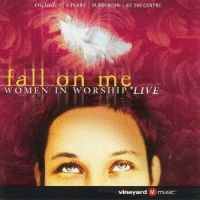 Vineyard - Fall On Me; Women In Worship *Live [CD]