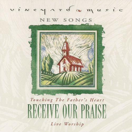 Vineyard - Touching The Father's Heart; #30 Receive Our Praise [CD]