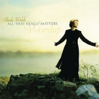 Walsh, Sheila - All That Really Matters [CD]