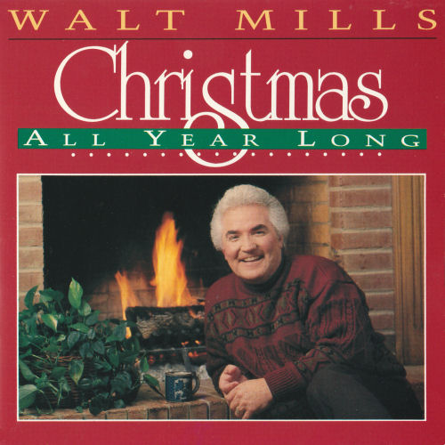 Mills, Walt - Christmas, All Year Long [CD]