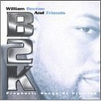 Becton William And Friends - B2K; Prophetic Songs Of Promise [CD]