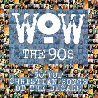 WoW - The 90s [30 Top Christian Songs Of The Decade] [CD]